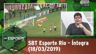SBT Esporte Rio - Íntegra (18/03/2019)