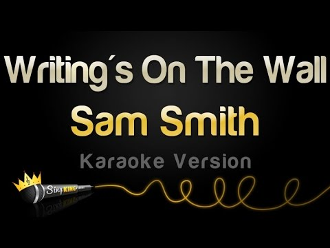 Sam Smith  Writings On The Wall Karaoke Version