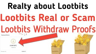 Lootbits Real or scam Lootbits Withdraw proofs