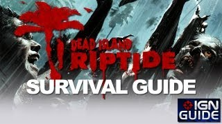 5 Tips for Surviving Dead Island_ Riptide