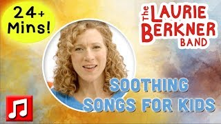 """""""Open Your Heart"""" Plus Lots More Soothing Songs For Kids by The Laurie Berkner Band"""