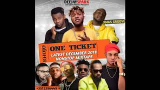 LATEST DECEMBER 2018 NAIJA NONSTOP XMAS AFRO MIX{XMAS ONE TICKET GROOVE}BY DEEJAY SPARK