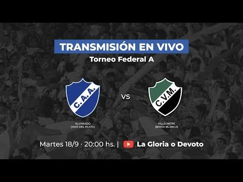 Torneo Federal A   ALVARADO de Mar Del Plata Vs VILLA MITRE de Bahía Blanca   Fecha 3