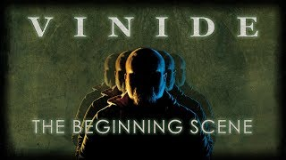 VINIDE - The Beginning Scene