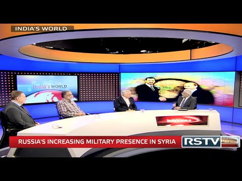 India's World - Russia's increasing military presence in Syria