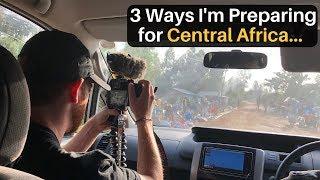 3 Ways I'm Preparing for Central/West AFRICA