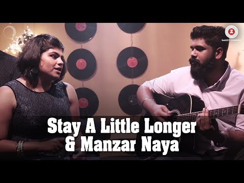Stay A Little Longer & Manzar Naya | Rebecca Pinto