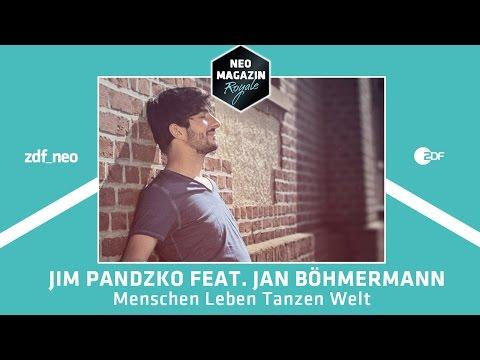 "Jim Pandzko feat. Jan Böhmermann - ""Menschen Leben Tanzen Welt""  | NEO MAGAZIN ROYALE"
