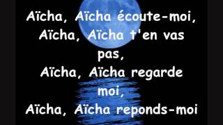 Cheb Khaled - Aicha. paroles (lyrics)