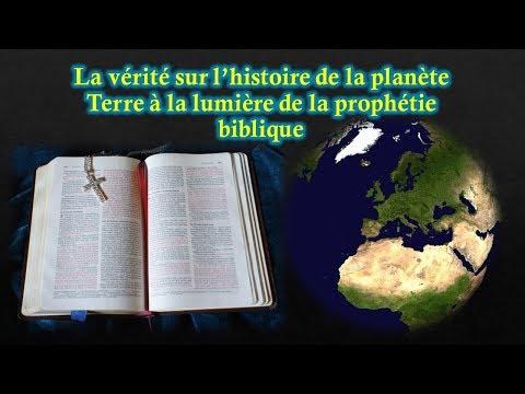 L'histoire de la planète Terre à la lumière de la prophétie biblique 1 partie 1/2