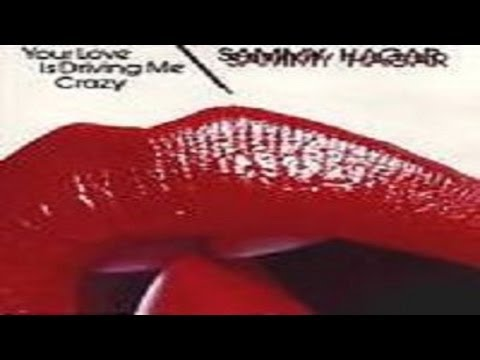 Sammy Hagar - Your Love Is Driving Me Crazy (1982) (Remastered) HQ