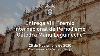 "Entrega VIII Premio Internacional de Periodismo ""Cátedra Manu Leguineche"" · 20/11/2020"