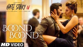 Boond Boond | Hate Story IV | Urvashi Rautela | Vivan B | Arko | Jubin N | Neeti Mohan Manoj M