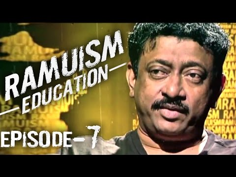 Ramuism Episode - 7 || RGV about Education