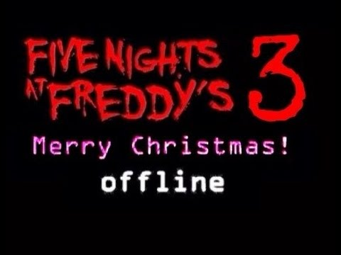Five Nights At Freddy's 3|Marry X-mas|