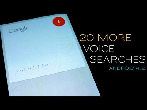 Follow-up: 20 more voice searches on Jelly Bean