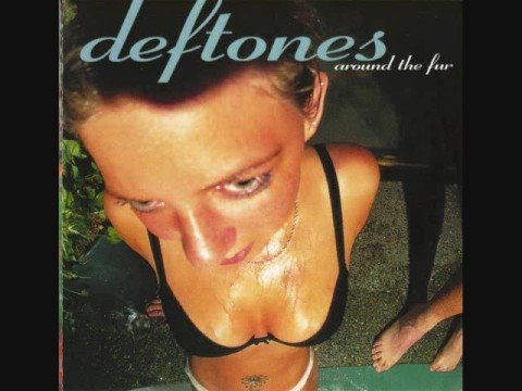 43. Deftones - Around The Fur