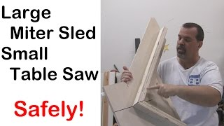 Build a large miter sled for a small table saw