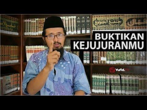 Renungan & Motivasi Islami: Buktikan Kejujuranmu! - Ustadz Dr. Muhammad Arifin Badri