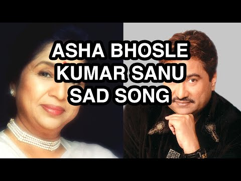Best Hindi Sad Love Song Ever! Kumar Sanu Asha Bhosle.