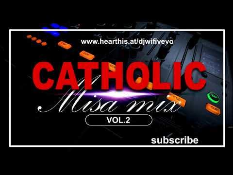 CATHOLIC MISA MIX VOL.2 MIXED BY DJ WIFI VEVO 2020