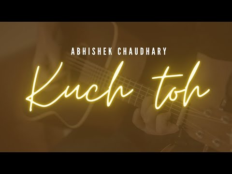 """""""Kuch Toh"""" 