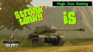 World of Tanks BLITZ - IS - STRONK TENK!!