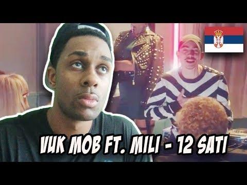 BALKAN MUSIC REACTION| VUK MOB FEAT. MILI - 12 SATI (OFFICIAL VIDEO)
