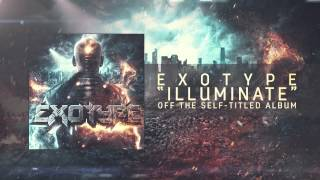 Exotype ft. DJ Inukshuk - Illuminate