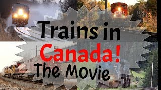 Trains in Canada the Movie !