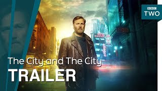The City and The City I Trailer - BBC Two