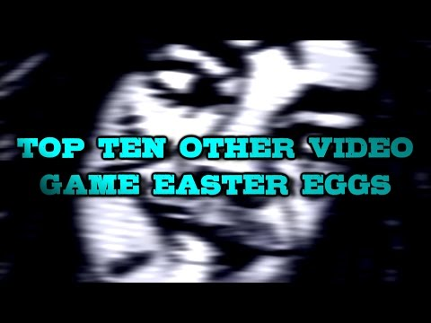 Top Ten Other Video Game Easter Eggs