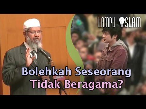 Bolehkah Seseorang Tidak Beragama? | Dr. Zakir Naik