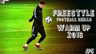 Freestyle Football Skills - Warm Up 2016/2017  | 1080i | #5