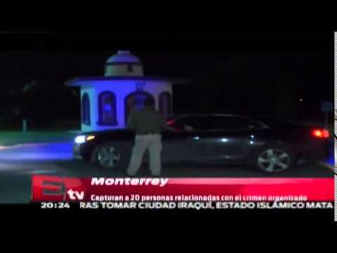 Capturan a 20 personas relacionadas con el crimen organizado en Monterrey / Excélsior informa
