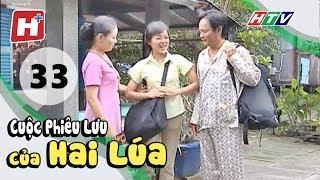 Cuộc Phiêu Lưu Của Hai Lúa - Tập 33   Phim Tình Cảm Việt Nam Hay Nhất 2017