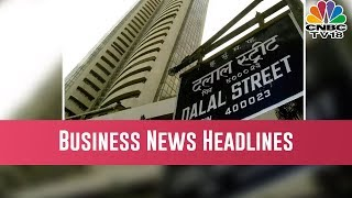 Today Morning Business News Headlines   March 26, 2019