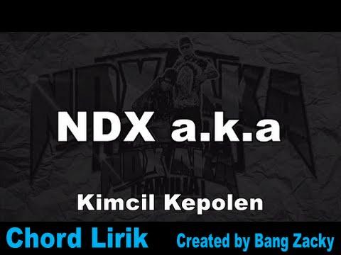 download lagu NDX AKA - Kimcil Kepolen Chord gratis