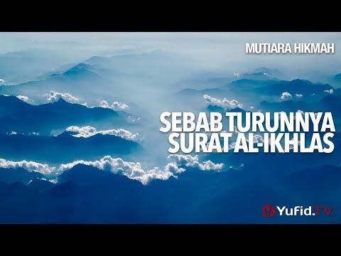 Mutiara Hikmah: Sebab Turunnya Surat Al-Ikhlas - Ustadz Abdurrahman Thoyib, Lc.