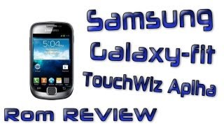 Samsung Galaxy Fit TouchWiz Alpha Rom Review