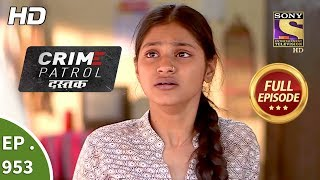 Crime Patrol Dastak - Ep 953 - Full Episode - 11th January, 2019