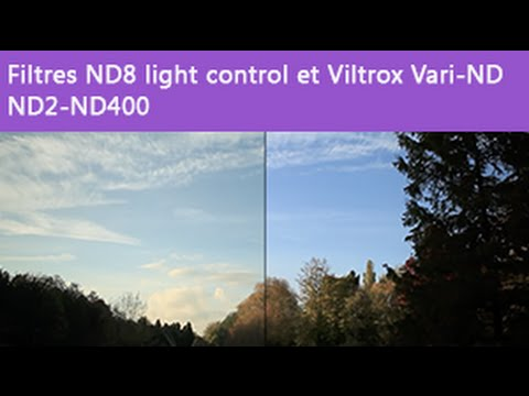 [TEST] Filtres ND8 light control et Viltrox Vari-ND ND2-ND400
