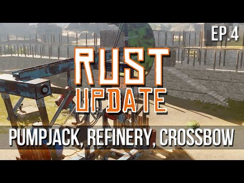 RUST - Pump Jack, Refinery, Crossbow, EVERYTHING's CHANGED! [Ep.4]