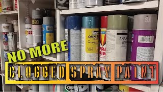 Fix Clogged Spray Paint Cans