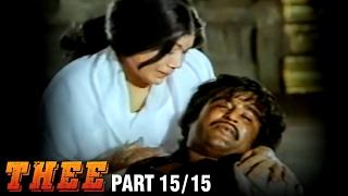 Thee – 15/13 part - Rajnikanth, Sripriya, Sowcar Janaki - Super Hit Action Movie - Tamil Full Movie