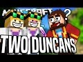 Minecraft - TWO DUNCANS - Project Ozone #70