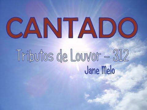 Tributos de Louvor - 312 - CCB Hinos Novos Hinário 5 Cantado Meire, Tiele e Jane