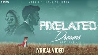 Pixelated Dreams Reprised | Lyrical Video | Tanjina Islam Feat. Praneet Akilla | Ampliify Times