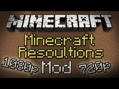 Minecraft: Resolutions Mod - Change In-Game Resoultion!