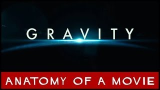 Gravity - Gravity | Anatomy of a Movie